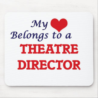 My heart belongs to a Theatre Director Mouse Pad