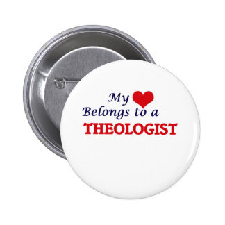 My heart belongs to a Theologist 6 Cm Round Badge