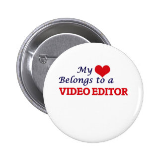 My heart belongs to a Video Editor 6 Cm Round Badge