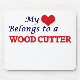 My heart belongs to a Wood Cutter Mouse Pad