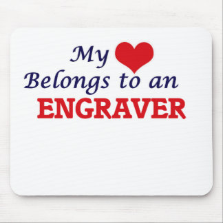 My Heart Belongs to an Engraver Mouse Pad