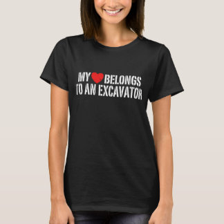 My Heart belongs To An Excavator T-Shirt