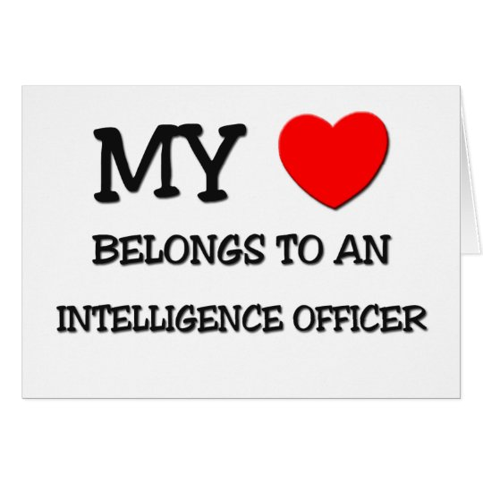 My Heart Belongs To An INTELLIGENCE OFFICER Card