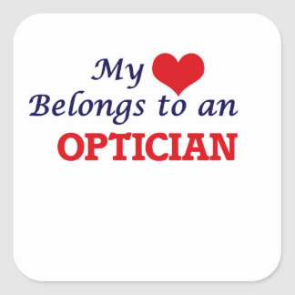 My Heart Belongs to an Optician Square Sticker