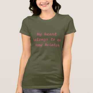 My heart belongs to anArmy Aviator T-Shirt