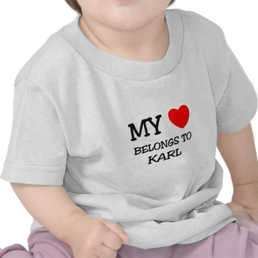 My Heart Belongs to Karl T Shirt