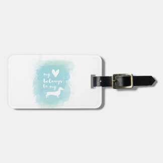 My heart belongs to my dachs calligraphy watercolo luggage tag