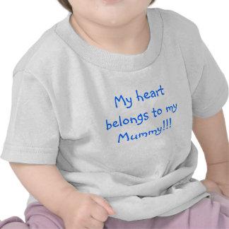 My heart belongs to my Mummy!!! T Shirts