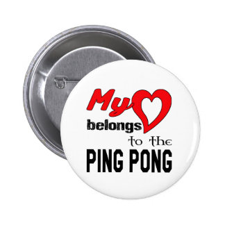 My heart belongs to the Ping pong. 6 Cm Round Badge