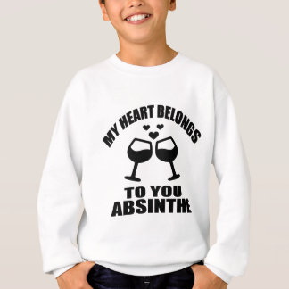 MY HEART BELONGS TO YOU ABSINTHE SWEATSHIRT