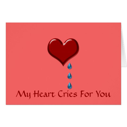 My Heart Cries For You Valentine's Card