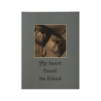 My heart found its friend - Heart Shaped Floral Wood Poster
