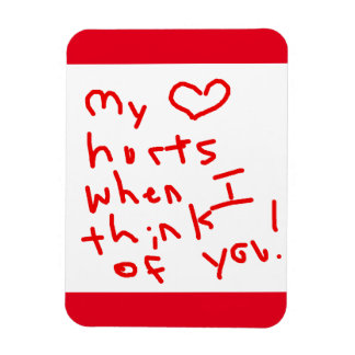 MY HEART HURTS WHEN ITHINK OF YOU QUOTE RELATIONSH FLEXIBLE MAGNETS