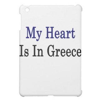 My Heart Is In Greece Case For The iPad Mini