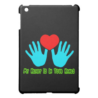 My Heart Is In Your Hands iPad Mini Cases