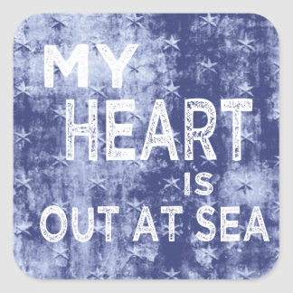 My Heart is Out at Sea Square Sticker