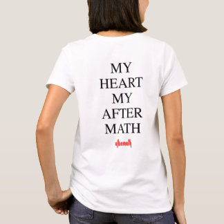 My Heart My Aftermath Womens T-Shirt