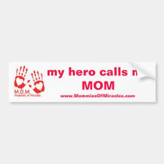 My Hero Calls Me MOM Bumper Sticker