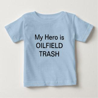 MY Hero is OILFIELD TRASH Baby T-Shirt