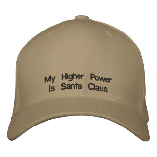 My Higher Power Is Santa Claus Embroidered Cap