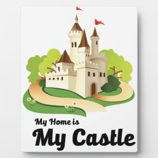my home my castle plaque