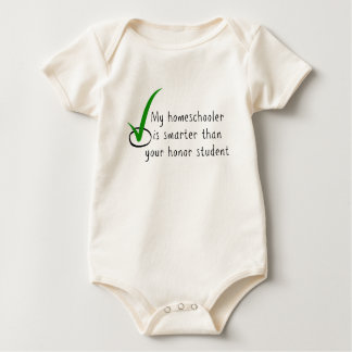 My Homeschooler is smarter than your honor student Baby Bodysuit