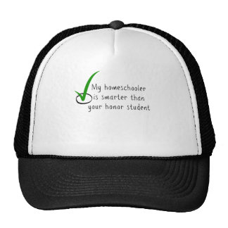 My Homeschooler is smarter than your honor student Hats