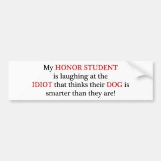 My Honor Student Bumper Sticker