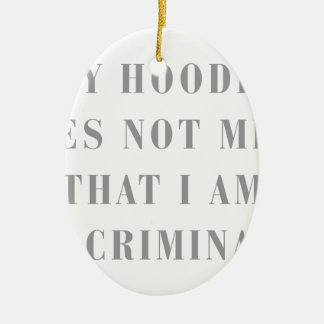 My-Hoodie-does-not-BOD-GRAY.png Ceramic Ornament