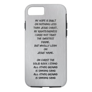 My Hope is built on nothing less Christian Hymn iPhone 7 Case
