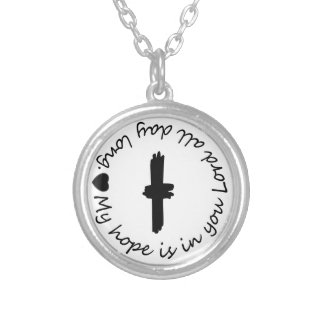 my hope is in you Lord all day long cross necklace