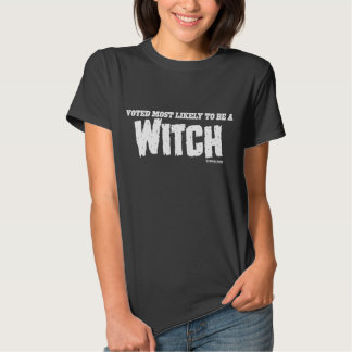My Horrible Friends™-Voted Most Likely...WITCH T-shirts