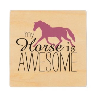 My Horse Is Awesome Equestrian Maple Wood Coaster