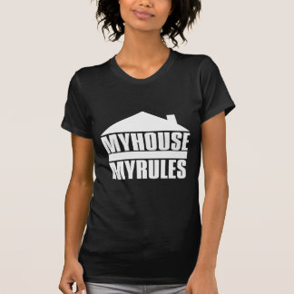 My House My Rules Tshirt