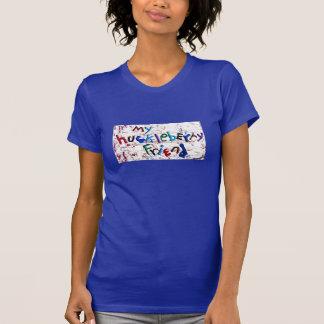 my huckleberry friend T-Shirt