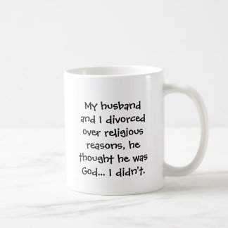 My husband and I divorced over religious reason... Coffee Mug