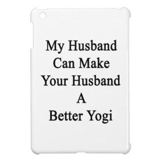 My Husband Can Make Your Husband A Better Yogi iPad Mini Cases