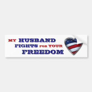My Husband fights for your Freedom Car Bumper Sticker