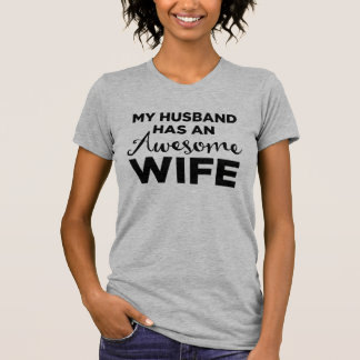 My Husband Has An Awesome Wife T-Shirt