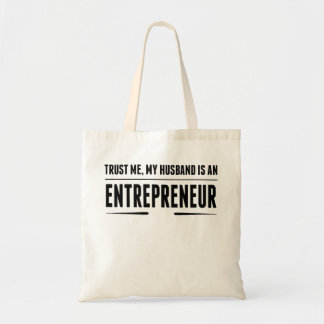 My Husband Is An Entrepreneur Budget Tote Bag