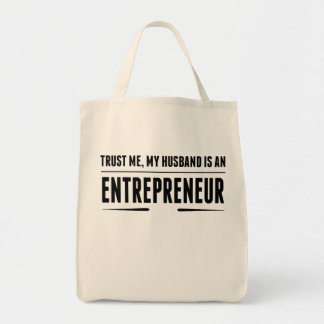 My Husband Is An Entrepreneur Grocery Tote Bag