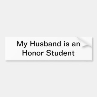 My Husband is an Honor Student Bumper Sticker