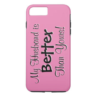My Husband is Better Than Yours Text Design iPhone 7 Plus Case