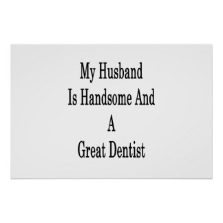 My Husband Is Handsome And A Great Dentist Poster