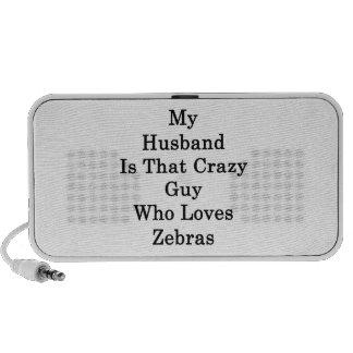 My Husband Is That Crazy Guy Who Loves Zebras Laptop Speaker