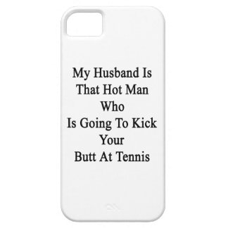 My Husband Is That Hot Man Who Is Going To Kick Yo iPhone 5/5S Cases