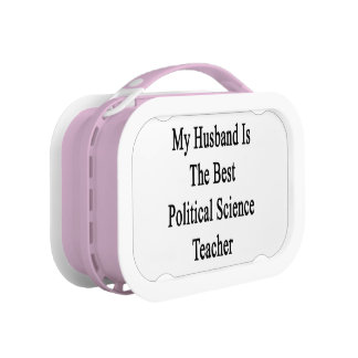 My Husband Is The Best Political Science Teacher Lunch Boxes