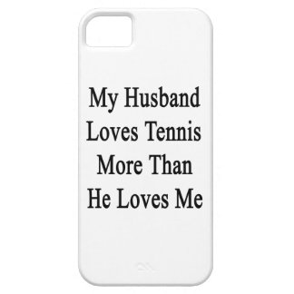 My Husband Loves Tennis More Than He Loves Me iPhone 5/5S Cover