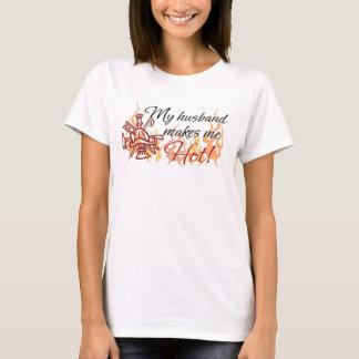 My Husband Makes Me Hot! T-Shirt