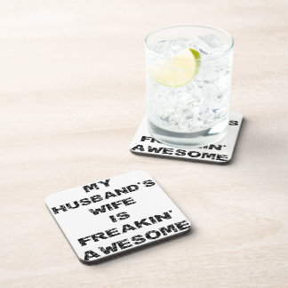 My Husband's Wife Is Freakin' Awesome Beverage Coasters